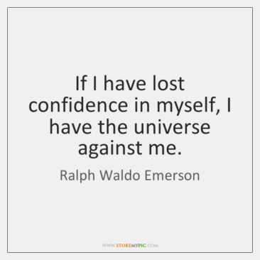 ralph-waldo-emerson-if-i-have-lost-confidence-in-myself-quote-on-storemypic-96200