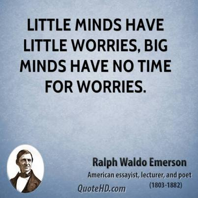 ralph-waldo-emerson-poet-little-minds-have-little-worries-big-minds-have-no-time